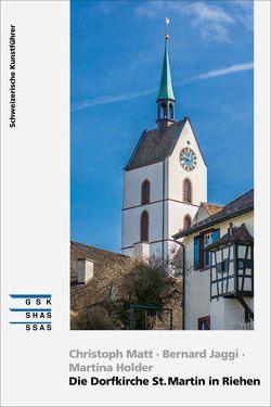 Die Dorfkirche St. Martin in Riehen von Holder,  Martina, Jäggi,  Bernard, Matt,  Christoph