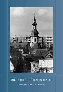 Die Dorfkirchen in Halle von Findeisen,  Peter, Höhne,  Dirk