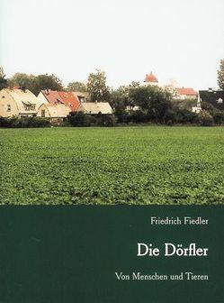 Die Dörfler von Fiedler,  Friedrich