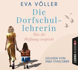 Die Dorfschullehrerin von Stadlober,  Anja, Völler,  Eva