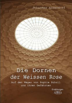 Die Dornen der Weissen Rose von Albendorf,  Johannes