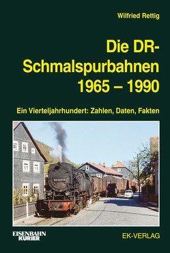 Die DR-Schmalspurbahnen 1965-1990 von Rettig,  Wilfried