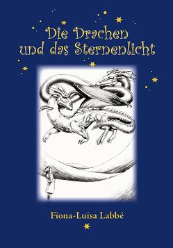 Die Drachen und das Sternenlicht von Labbé,  Fiona-Luisa
