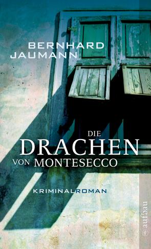 Die Drachen von Montesecco von Jaumann,  Bernhard