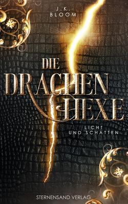 Die Drachenhexe (Band 1): Licht und Schatten von Bloom,  J.K.