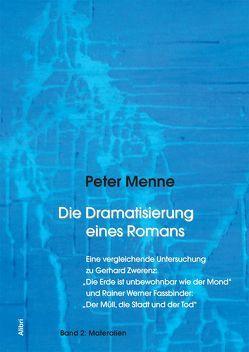 Die Dramatisierung eines Romans von Menne,  Peter