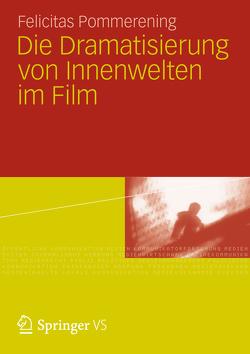 Die Dramatisierung von Innenwelten im Film von Pommerening,  Felicitas