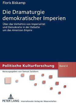 Die Dramaturgie demokratischer Imperien von Biskamp,  Floris