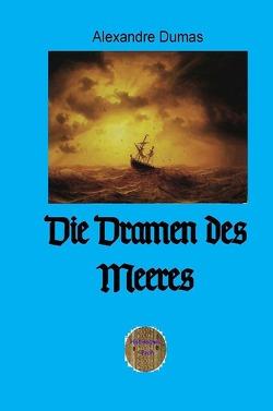 Die Dramen des Meeres von Brendel,  Walter, Dumas d.Ä.,  Alexandre