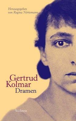 Die Dramen von Kolmar,  Gertrud, Nörtemann,  Regina