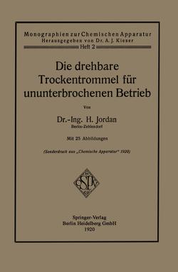 Die drehbare Trockentrommel für ununterbrochenen Betrieb von Jordan,  Heinrich