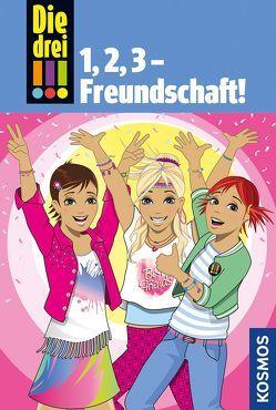 Die drei !!!, 1,2 3 Freundschaft! von Biber,  Ina, von Vogel,  Maja, Wich,  Henriette