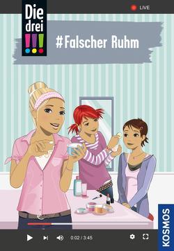 Die drei !!!, 76, #Falscher Ruhm (drei Ausrufezeichen) von Biber,  Ina, Heger,  Ann-Katrin