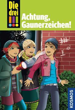 Die drei !!!, 77, Achtung, Gaunerzeichen! (drei Ausrufezeichen) von Biber,  Ina, Vogel,  Maja von