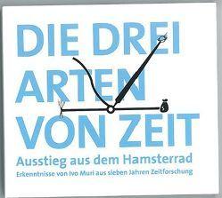 Die drei Arten von Zeit von Bortis,  Heinrich, Muri,  Ivo