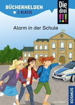 Die drei !!!, Bücherhelden 2. Klasse, Alarm in der Schule (drei Ausrufezeichen) von Ambach,  Jule, Rau,  Katja