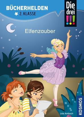 Die drei !!!, Bücherhelden 2. Klasse, Elfenzauber (drei Ausrufezeichen) von Ambach,  Jule, Rau,  Katja