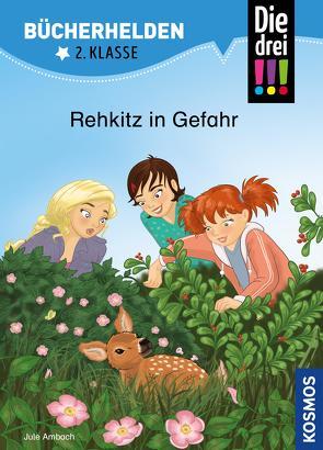 Die drei !!!, Bücherhelden 2. Klasse, Rehkitz in Gefahr (drei Ausrufezeichen) von Ambach,  Jule, Rau,  Katja