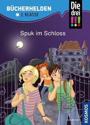 Die drei !!!, Bücherhelden 2. Klasse, Spuk im Schloss von Ambach,  Jule, Rau,  Katja