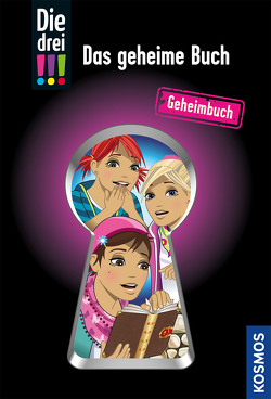 Die drei !!! Das geheime Buch von Biber,  Ina, Helmreich,  Karin, Sol,  Mira
