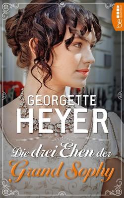 Die drei Ehen der Grand Sophy von Heyer,  Georgette