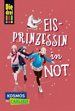 Die drei !!!: Eisprinzessin in Not von von Vogel,  Maja, Wich,  Henriette