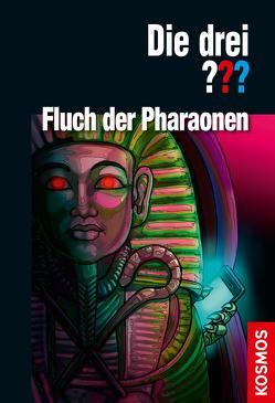 Die drei ??? Fluch der Pharaonen (drei Fragezeichen) von Arthur,  Robert, Christoph,  Silvia, Nevis,  Ben