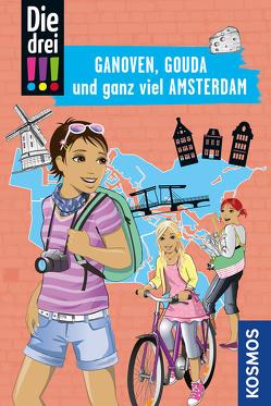 Die drei !!!, Ganoven, Gouda und ganz viel Amsterdam von Ambach,  Jule, Biber,  Ina, Misselwitz,  Franziska