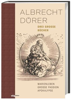Albrecht Dürer. Drei große Bücher. Halbleinen von Dürer,  Albrecht, Grebe,  Anja