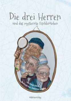 Die drei Herren und das mysteriöse Fischbrötchen von Hirsch,  Svenja, Kühl,  Katarina