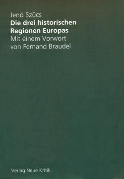 Die drei historischen Regionen Europas von Scücs,  Jenö