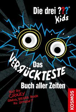 Die drei ??? Kids, Das verrückteste Buch (drei Fragezeichen Kids) von Blanck,  Ulf, Schmidt,  Kim