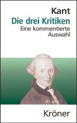Die drei Kritiken von Kant,  Immanuel