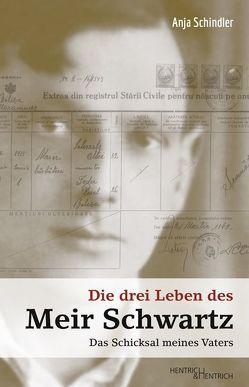 Die drei Leben des Meir Schwartz von Schindler,  Anja