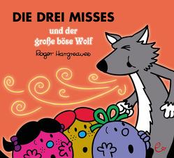 Die drei Misses und der große böse Wolf von Buchner,  Lisa, Hargreaves,  Roger