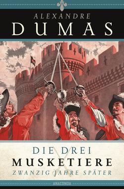 Die drei Musketiere – 20 Jahre später von Dumas,  Alexandre, Hoeppener,  Christine