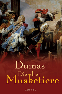 Die drei Musketiere von Dumas,  Alexandre d.Ä.