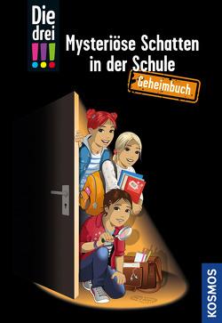 Die drei !!!, Mysteriöse Schatten in der Schule von Biber,  Ina, Heger,  Ann-Katrin, Helmreich,  Karin, Vogel,  Kirsten
