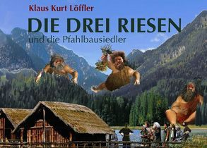 Die drei Riesen von Löffler,  Klaus Kurt