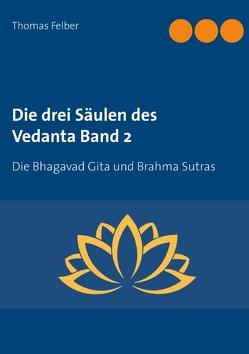 Die drei Säulen des Vedanta Band 2 von Felber,  Thomas