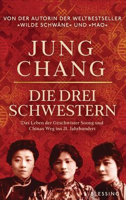 Die drei Schwestern von Chang,  Jung, Dierlamm,  Helmut, Juraschitz,  Norbert