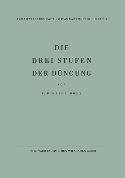 Die drei Stufen der Düngung von Maier-Bode,  Friedrich W.