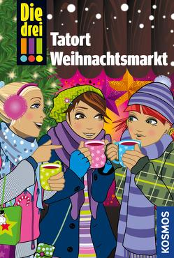 Die drei !!!, Tatort Weihnachtsmarkt von Biber,  Ina, von Vogel,  Maja, Wich,  Henriette
