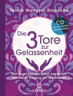 Die drei Tore zur Gelassenheit von Kahn-Ackermann,  Susanne, Wangyal Rinpoche,  Tenzin