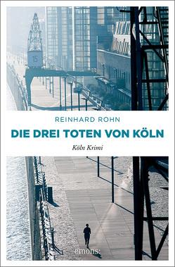 Die drei Toten von Köln von Rohn,  Reinhard