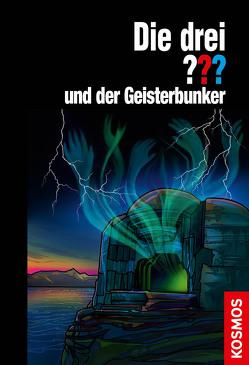 Die drei ??? und der Geisterbunker von Christoph,  Silvia, Nevis,  Ben