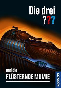 Die drei ??? und die flüsternde Mumie (drei Fragezeichen) von Arthur,  Robert, Christoph,  Silvia