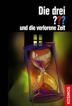 Die drei ??? und die verlorene Zeit (drei Fragezeichen) von Christoph,  Silvia, Dittert,  Christoph