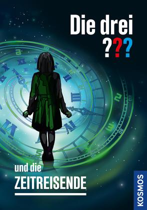 Die drei ??? und die Zeitreisende (drei Fragezeichen) von Christoph,  Silvia, Minninger,  André