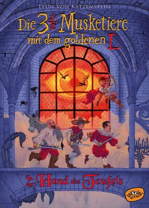Die dreieinhalb Musketiere mit dem goldenen L. In der Hand des Teufels (Bd. 2) von Katzenstein,  Leuw von, Köhler,  Tim